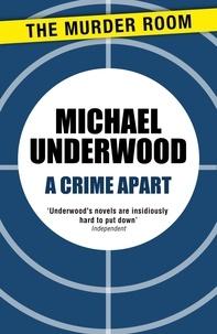 Michael Underwood - A Crime Apart.