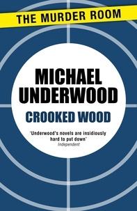 Michael Underwood - Crooked Wood.