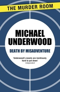 Michael Underwood - Death by Misadventure.