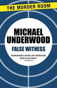 Michael Underwood - False Witness.