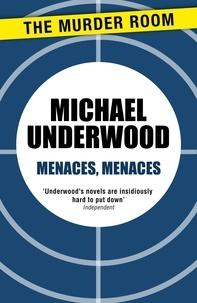 Michael Underwood - Menaces, Menaces.