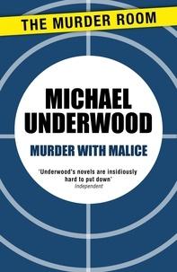 Michael Underwood - Murder with Malice.