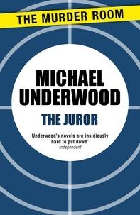 Michael Underwood - The Juror.