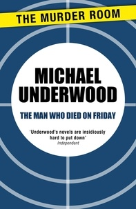 Michael Underwood - The Man Who Died on Friday.