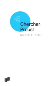 Michaël Uras - Chercher Proust.
