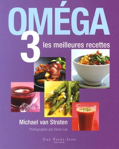 Michael Van Straten - Oméga 3 - Les meilleures recettes.