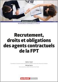 Michaël Verne et Valérie Chatel - Recrutement, droits et obligations des agents contractuels de la FPT.