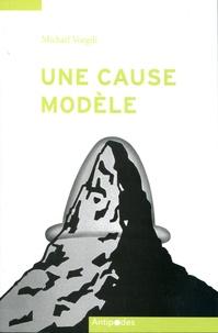 Michaël Voegtli - Une cause modèle - La lutte contre le sida en Suisse (1982-2008).