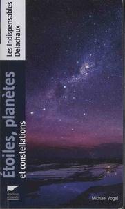 Michael Vogel - Etoiles, planètes et constellations.