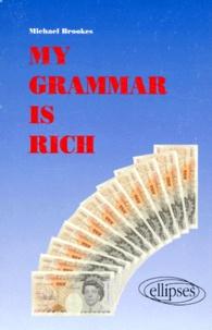 Michael-W Brookes - My grammar is rich.