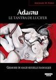 Michael W. Ford - Adamu, le tantra de Lucifer - Grimoire de magie sexuelle diabolique.
