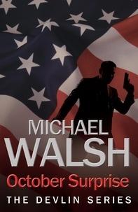 Michael Walsh - October Surprise.