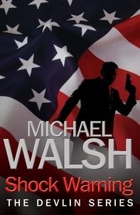 Michael Walsh - Shock Warning.