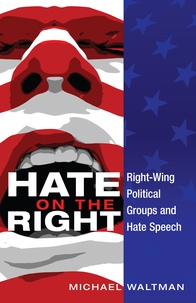 Michael Waltman - Hate on the Right - Right-Wing Political Groups and Hate Speech.