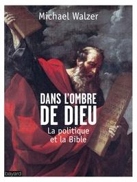 Dans lombre de Dieu - La politique et la Bible.pdf