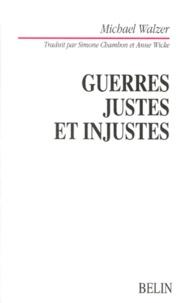 Michael Walzer - Guerres justes et injustes - Argumentation morale avec exemples historiques.
