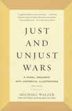 Michael Walzer - Just and Unjust Wars - A Moral Argument with Historical Illustrations.