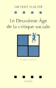 Michael Walzer - La critique sociale au XXe siècle - Solitude et solidarité.