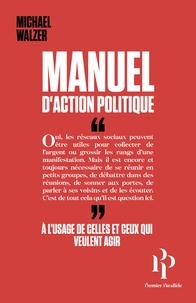 Manuel d'action politique - Michael Walzer |