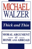 Michael Walzer - Thick and Thin - Moral Argument at Home and Abroad.