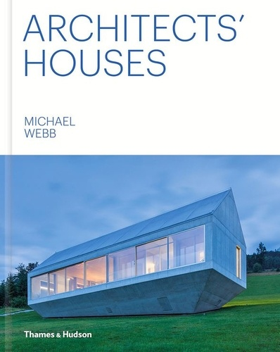 Michael Webb - Architects' houses.