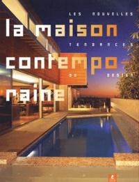 Michael Webb et Chris Abel - La Maison contemporaine - Les nouvelles tendances du design.
