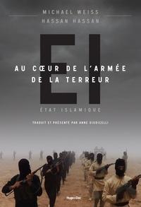 Michael Weiss et Hassan Hassan - Etat islamique - Au coeur de l'armée de la terreur.