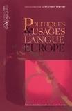 Michael Werner - Politiques et usages de la langue en Europe.