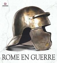 Michael Whitby - Rome en guerre.