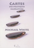 Michael White - Cartes des pratiques narratives.