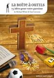 Michael White et Tom Corcoran - La boite à outils - 75 idées pour votre paroisse.