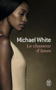 Michael White - Le chasseur d'âmes.
