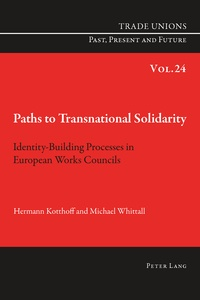 Michael Whittall et Hermann Kotthoff - Paths to Transnational Solidarity - Identity-Building Processes in European Works Councils.