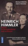 Michael Wildt et Katrin Himmler - Heinrich Himmler - D'après sa correspondance avec sa femme (1927-1945).