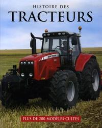 Michael Williams - Histoire des tracteurs - Plus de 200 modèles cultes.
