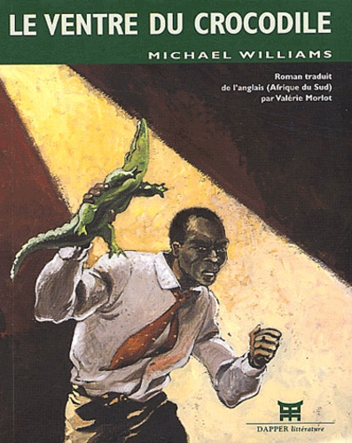 Michael Williams - Le ventre du crocodile.