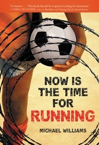 Michael Williams - Now Is the Time for Running.