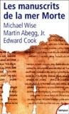 Michael Wise et Martin Jr Abegg - Les manuscrits de la mer Morte.
