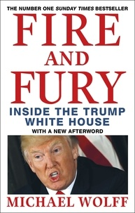Michael Wolff - Fire and Fury - Inside the Trump White House.