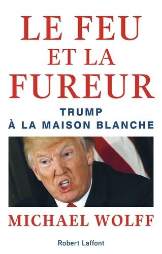 Le feu et la fureur - Michael Wolff - Format ePub - 9782221218389 - 9,99 €
