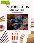 Michael Wright - Introduction au pastel - Les manuels du peintre.