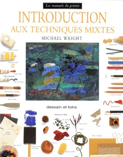 Michael Wright - Introduction aux techniques mixtes.