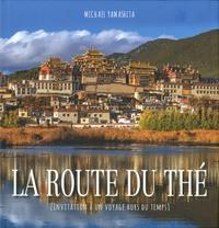Accentsonline.fr La route du thé - Invitation à un voyage hors du temps Image
