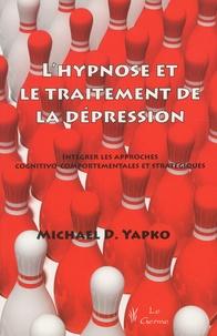 Lhypnose et le traitement de la dépression - Intégrer les approches cognitivo-comportementales et stratégiques.pdf