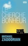 Michael Zadoorian - Le cherche-bonheur.