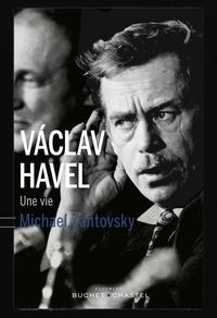 Michaël Zantovski - Vaclav Havel, une vie.