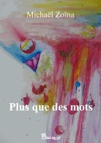 Michaël Zoïna - Plus que des mots.