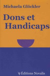 Michaela Glöckler - Dons et Handicaps - Indications pratiques pour les problèmes d'éducation et de destin.