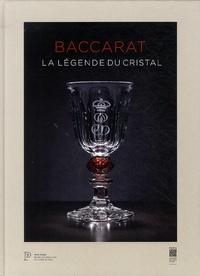Michaela Lerch et Dominique Morel - Baccarat - La légende du cristal.