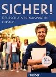 Michaela Perlmann-Balme et Susanne Schwalb - Sicher! B1+ - Deutsch als Fremdsprache Kursbuch.